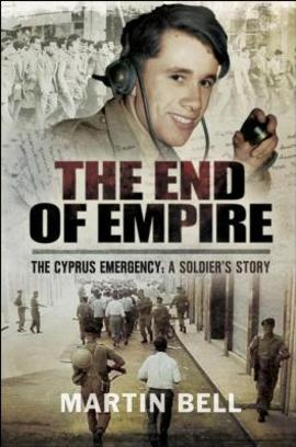 Cover the end of empire cyprus soldier story by martin bell 1473848210