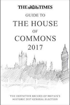 Times Guide to the House of Commons 2017