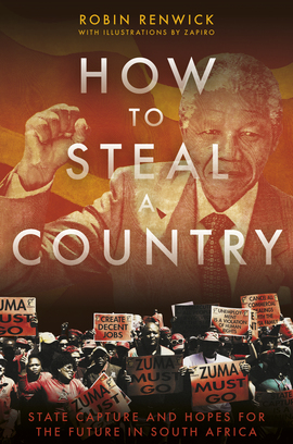 Image result for How to Steal a Country: State Capture in South Africa by Robin Renwick