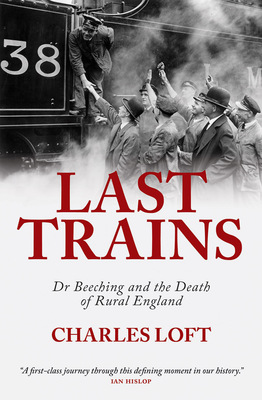 Last Trains by Charles Loft