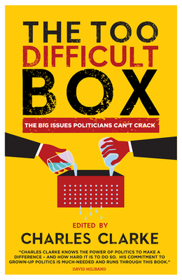 The Too Difficult Box by Charles Clarke